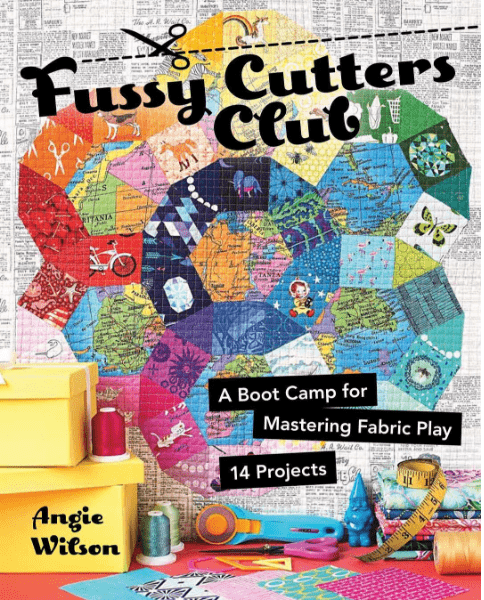 Angie Wilson's upcoming quilting book, Fussy Cutters Club