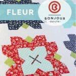 Fleur Queen quilt pattern by Bonjour Quilts