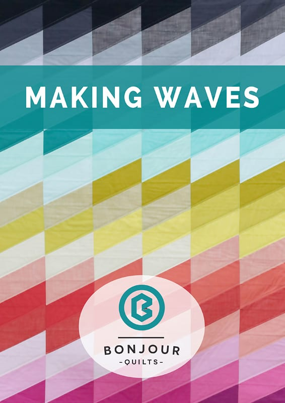 Making Waves HRT Quilt Pattern by Bonjour Quilts